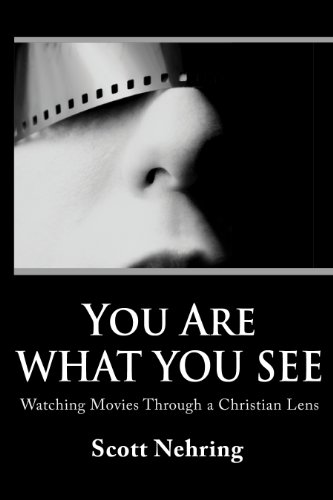 You Are What You See: Watching Movies Through a Christian Lens (English Edition) PDF Books