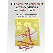 Els noms i els conceptes: noves tendències en l'estudi del lèxic (Fora de col·lecció)