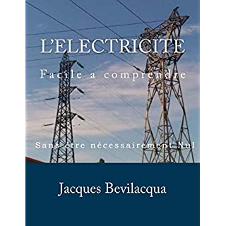 L'Electricite: Facile a comprendre
