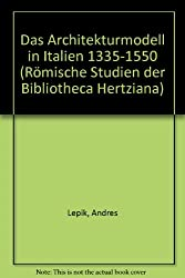 Das Architekturmodell in Italien 1353-1500