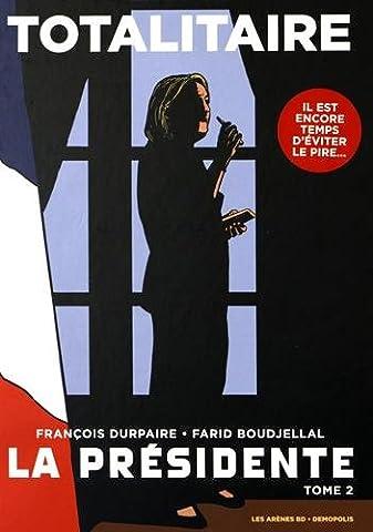 La Présidente tome 2 : Totalitaire