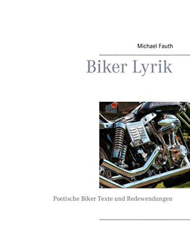 Biker Lyrik: Poetische Biker Texte und Redewendungen
