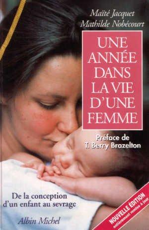 Une année dans la vie d'une femme : de la conception d'un enfant au sevrage