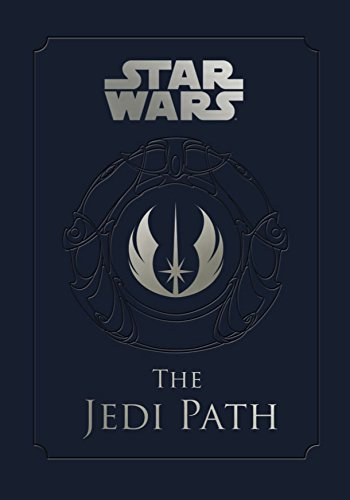 Star Wars - the Jedi Path: A Manual for Students of the Force: The Jedi Path: A Manual for Students of the Force