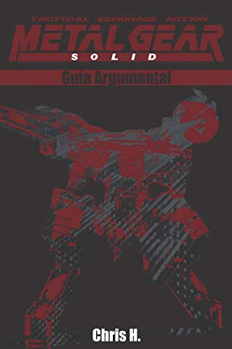 Metal Gear Solid - Guía Argumental por Chris Herraiz
