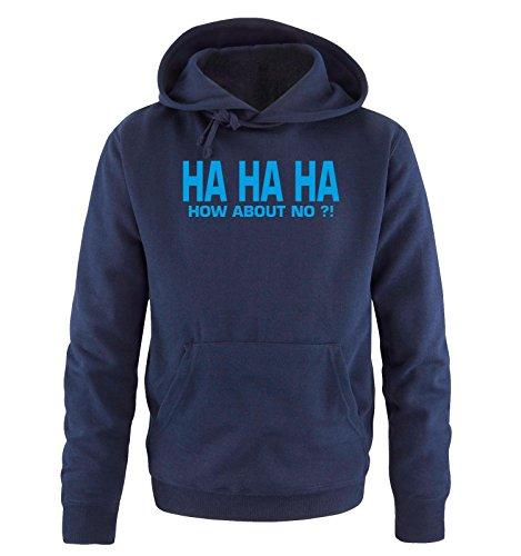 Comedy Shirts - HA HA HA HOW ABOUT NO ?! - Uomo Hoodie cappuccio sweater - taglia S-XXL different colors blu navy / blu