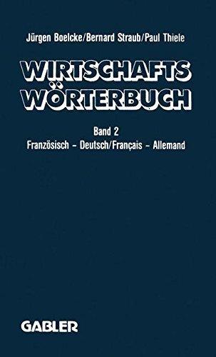 Dictionnaire ????conomique / Wirtschaftsw????rterbuch: Tome 2: Fran????ais _ Allemand Gestion ???? ????conomie politique ???? Marketing Informatique Droit ???? ... ???? Sprache der Presse (German Edition) by J. Boelcke (2012-12-06) par J. Boelcke;B. Straub;P. Thiele