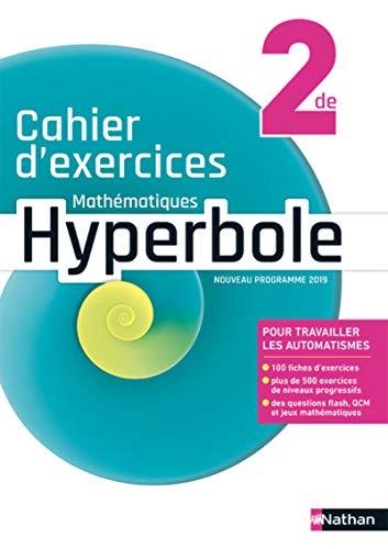 Mathématiques - Cahier Hyperbole 2de - cahier élève (nouveau programme 2019)