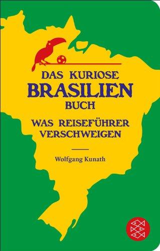das-kuriose-brasilien-buch-was-reisefhrer-verschweigen-fischer-taschenbibliothek