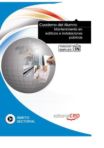 Cuaderno del Alumno Mantenimiento en edificios e instalaciones públicas. Formación para el Empleo (Formacion Empleo Sectorial)