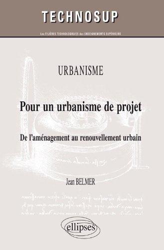 Pour un Urbanisme de Projet de l'Aménagement au Renouvellement Urbain Niveau C