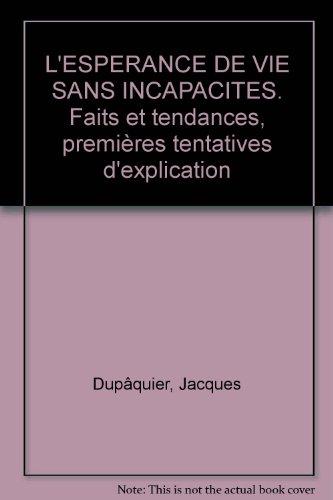 L' Espérance de vie sans incapacités : Faits et tendances, premières tentatives d'explication par Jacques Dupâquier