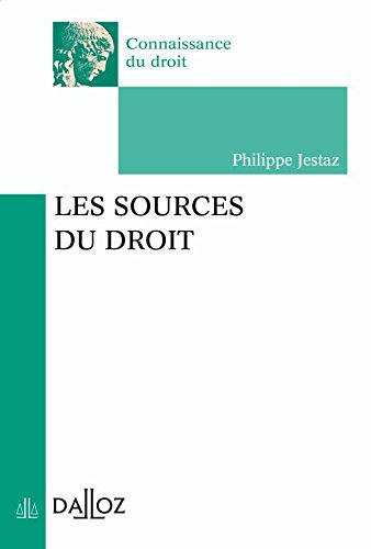 Les sources du droit - 1ère éd.: Connaissance du droit