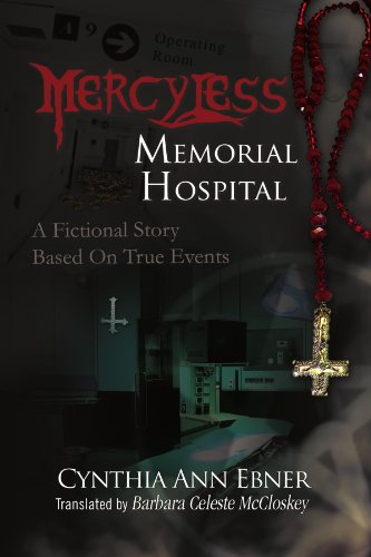 Mercy-Less Memorial Hospital: A Fictional Story Based On True Events