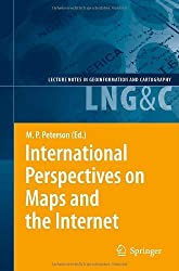 International Perspectives on Maps and the Internet: v. 1 (Lecture Notes in Geoinformation and Cartography)