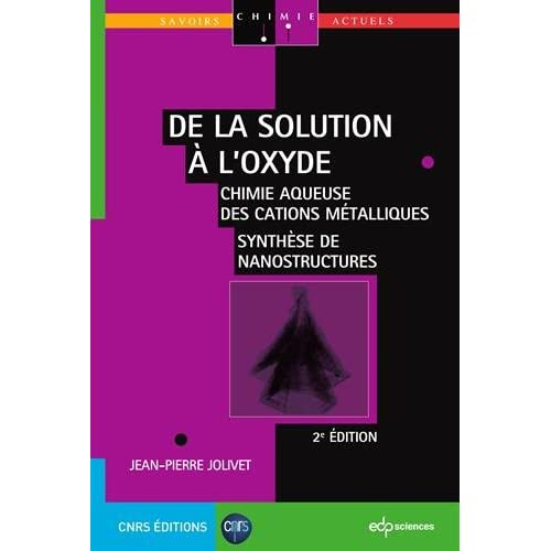 De la solution à l'oxyde : Chimie aqueuse des cations métalliques ; Synthèse de nanostructures