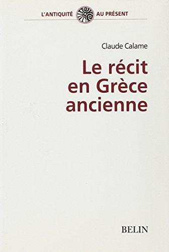 Le récit en Grèce ancienne par Claude Calame