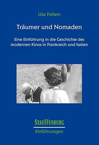 Träumer und Nomaden: Eine Einführung in die Geschichte des modernen Kinos in Frankreich und Italien (Stauffenburg Einführungen)