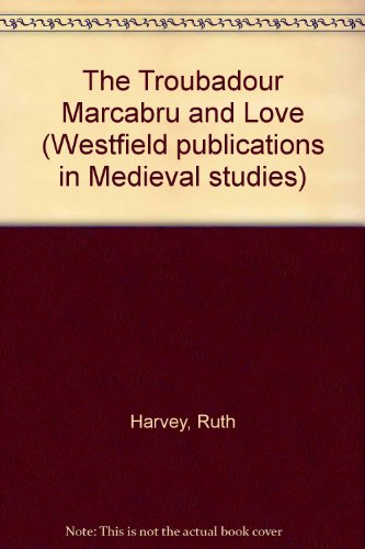 the-troubadour-marcabru-and-love-westfield-publications-in-medieval-studies