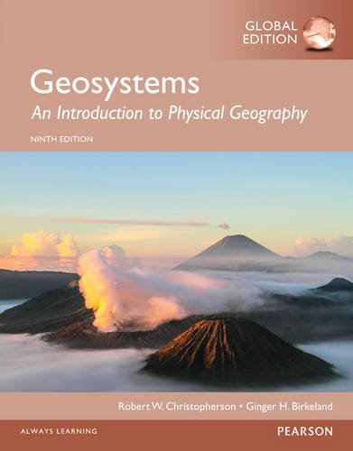 Geosystems An Introduction to Physical Geography, Global Edition by Ginger H. Birkeland Robert W. Christopherson