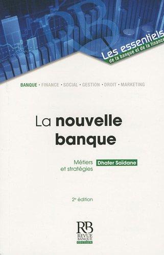 La nouvelle banque: Mtiers et stratgies.