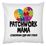 Tini - Shirts Mama Kuschel-Kissen - Mütter Sprüche-Kissen - Geschenk Deko-Kissen: Patchwork Mama gemeinsam sind wir stark - Kissen ohne Füllung - Farbe: Weiss