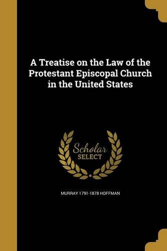 A Treatise on the Law of the Protestant Episcopal Church in the United States