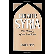 Greater Syria: The History of an Ambition