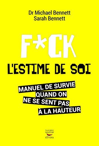 Fuck l'estime de soi (Fuck feelings)