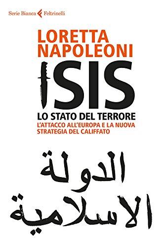 Isis. Lo Stato del terrore: L'attacco all'Europa e la nuova strategia del Califfato