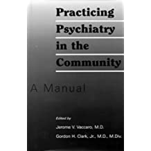 Practicing Psychiatry in the Community: A Manual