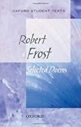 Selected Poems. by Robert Frost (New Oxford Student Texts) by Frost, Robert (2011) Paperback