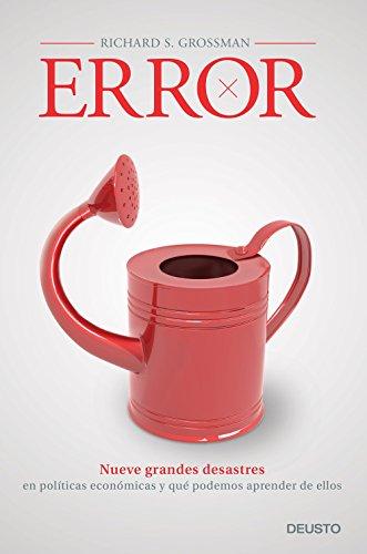 Error: Nueve grandes desastres en políticas económicas y qué podemos aprender de ellos