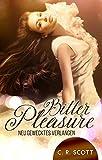 Bitter Pleasure: Neu gewecktes Verlangen von C. R. Scott