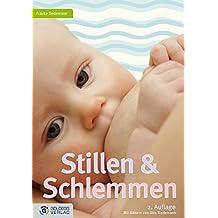 Stillen und Schlemmen - 2. Auflage 2012: Geheimnisse und über 200 leckere Rezepte (Goldegg Leben und Gesundheit)