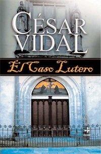 El Caso Lutero (Jerusalem) por César Vidal