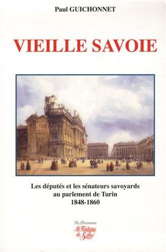 Vieille Savoie : Les députés et les sénateurs savoyards au Parement de Turin 1848-1860 : élections et vie politique