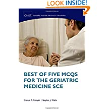 Best of Five MCQs for the Geriatric Medicine SCE (Oxford Higher Specialty Training Higher Revision)