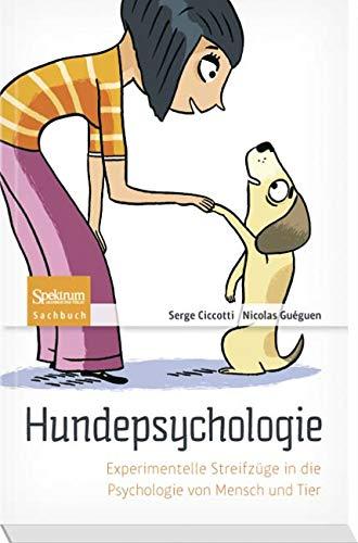 Hundepsychologie: Experimentelle Streifzüge in die Psychologie von Mensch und Tier