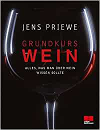 grundkurs wein alles was man ber wein wissen sollte jens priewe b cher. Black Bedroom Furniture Sets. Home Design Ideas