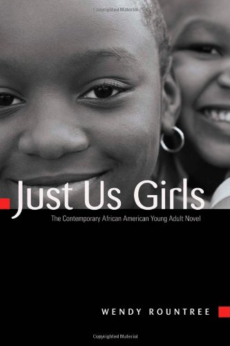 Just Us Girls: The Contemporary African American Young Adult Novel (American Girl-roman)