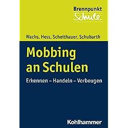Mobbing an Schulen: Erkennen - Handeln - Vorbeugen (Brennpunkt Schule)
