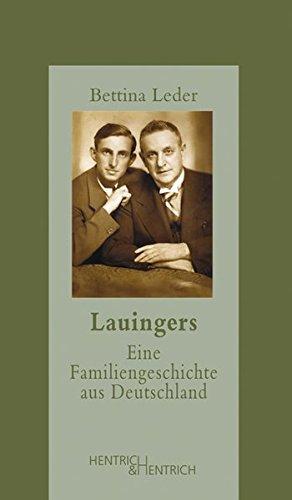 Lauingers: Eine Familiengeschichte aus Deutschland (Jüdische Memoiren / Herausgegeben von Hermann Simon) (Leder Verfolgung)