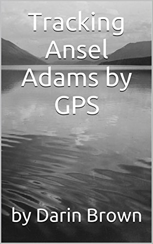 Tracking Ansel Adams by GPS (English Edition)