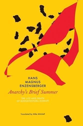 Anarchy's Brief Summer: The Life and Death of Buenaventura Durruti (German List) por Hans Magnus Enzensberger