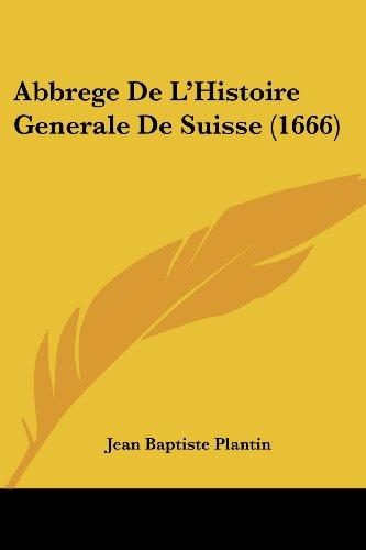 Abbrege de L'Histoire Generale de Suisse (1666)