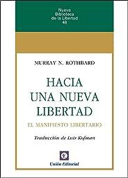 Hacia una nueva Libertad. El Manifiesto Libertario (Nueva Biblioteca de la Libertad nº 48)