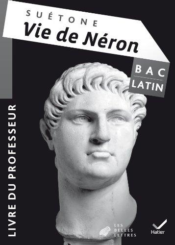 Oeuvre Complète Latin Tle éd. 2013, Vie de Néron (Suétone) - Livre du professeur