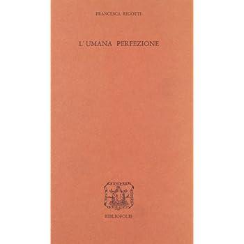 L'umana Perfezione: Saggio Sulla Circolazione E Diffusione Dell'idea Di Progresso Nell'italia Del Primo Ottocento