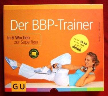 Der BBP-Trainer - In 6 Wochen zur Superfigur.
